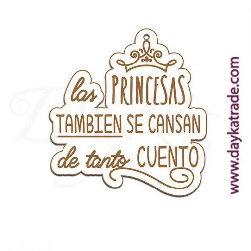 """Etiqueta de tablero lacado blanco con mensaje grabado """"Las princesas también se cansan de tanto cuento"""""""
