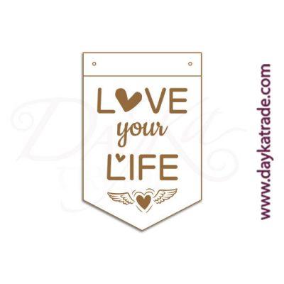 """Banderín de tablero lacado blanco con mensaje grabado """"Love your life""""."""